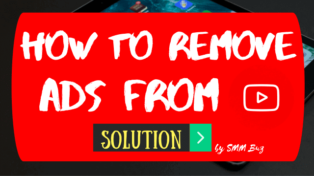 how to remove ads from youtube